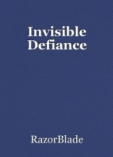 Invisible Defiance
