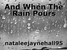 And When The Rain Pours