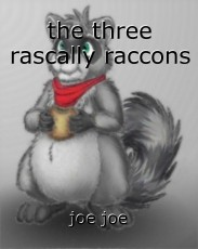 the three rascally raccons