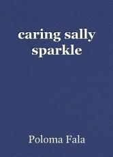 caring sally sparkle