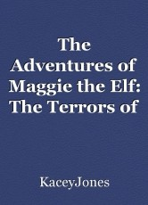 The Adventures of Maggie the Elf: The Terrors of the Peppermint Forest