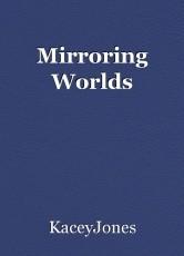 Mirroring Worlds