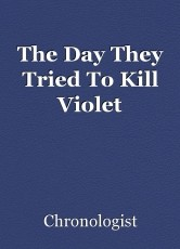 The Day They Tried To Kill Violet