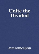 Unite the Divided