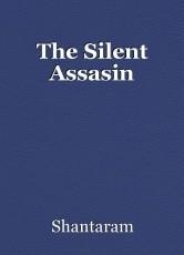 The Silent Assasin