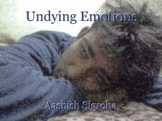 Undying Emotions