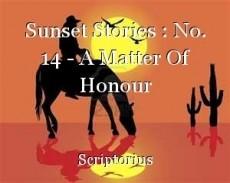 Sunset Stories : No. 14 - A Matter Of Honour
