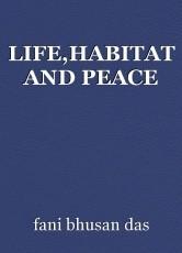 LIFE,HABITAT AND PEACE