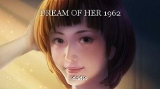 DREAM OF HER 1962