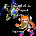The Legend of the mighty Squid Anglers
