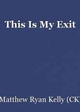 This Is My Exit