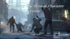 Tom Clancy: The Division, Character Profile