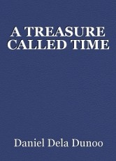 A TREASURE CALLED TIME