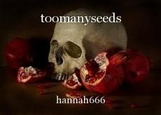 toomanyseeds