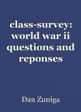 class-survey: world war ii questions and reponses