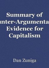 Summary of Counter-Argumentative Evidence for Capitalism
