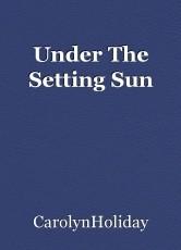 Under The Setting Sun