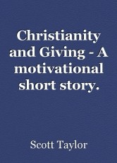 Christianity and Giving - A motivational short story.