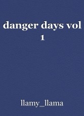 danger days vol 1
