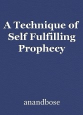 A Technique of Self Fulfilling Prophecy