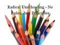 Radical Unschooling - No Rules, Just Principles