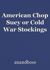 American Chop Suey or Cold War Stockings