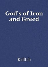 God's of Iron and Greed