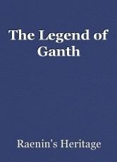 The Legend of Ganth
