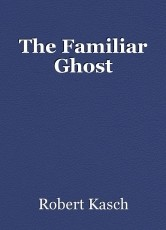 The Familiar Ghost