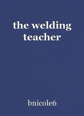 the welding teacher