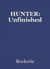HUNTER: Unfinished