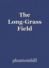The Long-Grass Field