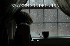 BROKEN MINDED GIRL