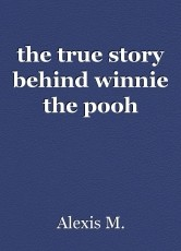 the true story behind winnie the pooh