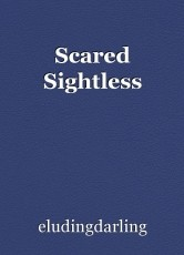 Scared Sightless