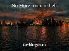 No More room in hell.