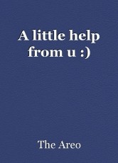 A little help from u :)