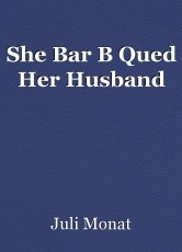 She Bar B Qued Her Husband