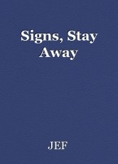Signs, Stay Away