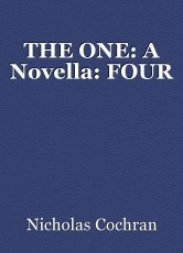 THE ONE: A Novella: FOUR