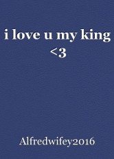 i love u my king