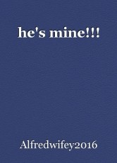 he's mine!!!
