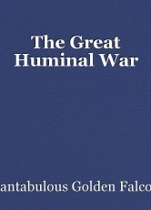 The Great Huminal War