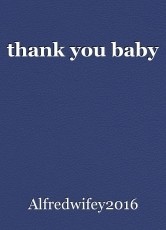 thank you baby
