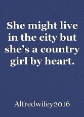 She might live in the city but she's a country girl by heart.