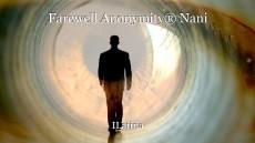 Farewell Anonymity® Nani
