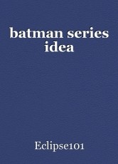 batman series idea