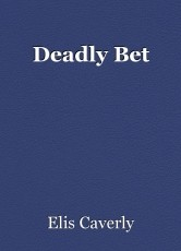 Deadly Bet