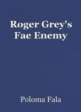 Roger Grey's Fae Enemy