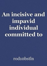 An incisive and impavid individual committed to serving the public, Robert P. Fuessl